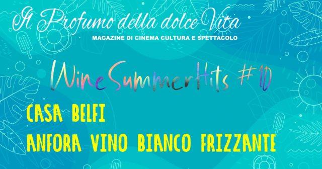Casa Belfi magazine il profumo della dolce vita Winesummerhits